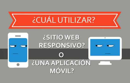 ¿Sitio web responsivo o una aplicación móvil?