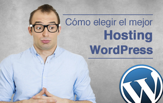 Cómo elegir el mejor Hosting WordPress??