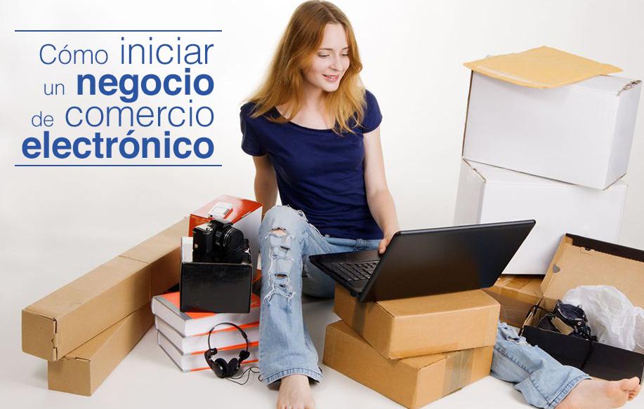 Cómo iniciar un negocio de comercio electrónico?