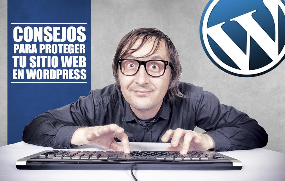 consejos para proteger tu sitio web en WordPress