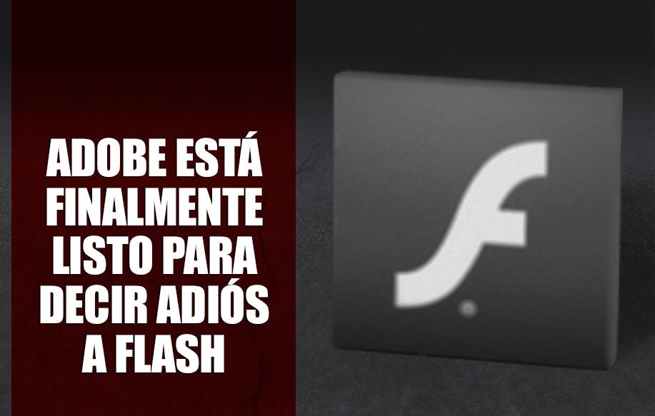 Adobe está finalmente listo para decir adiós a Flash (1)