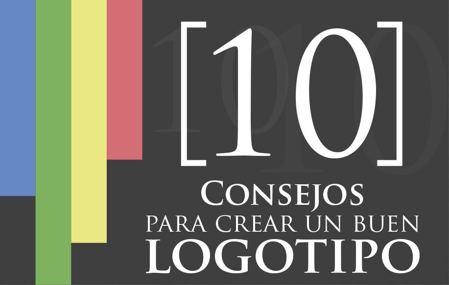 Diez consejos para crear un buen logotipo