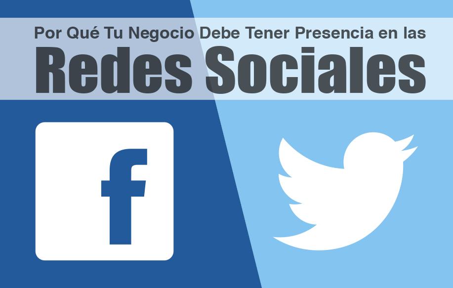 Por Qué Tu Negocio Debe Tener Presencia en las Redes Socialess