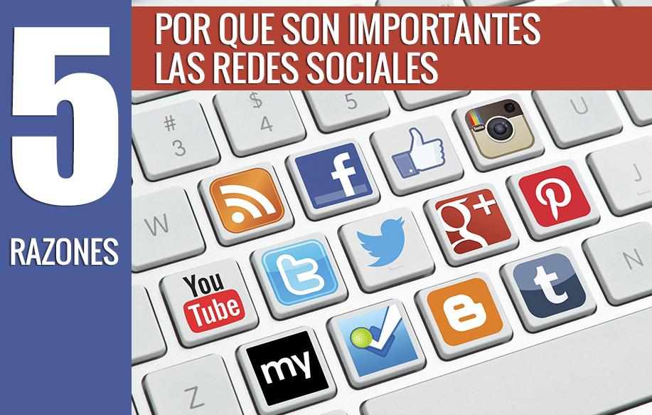 Cinco Razónes porque son importantes las Redes Sociales