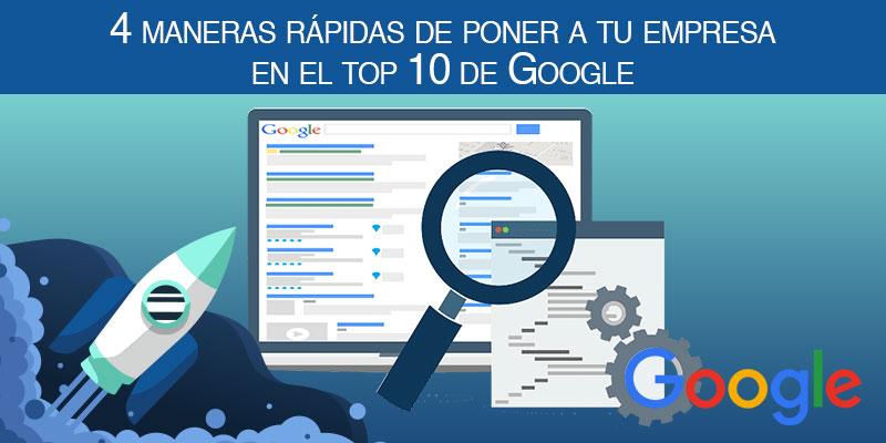 4 maneras rápidas de poner a tu empresa en el top 10 de Google