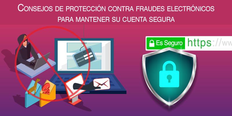 Consejos de protección contra fraudes electrónicos para mantener su cuenta segura
