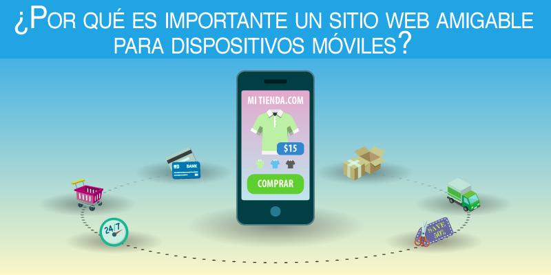 ¿Por qué es importante un sitio web amigable para dispositivos móviles?