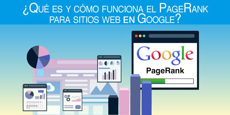¿Qué es y cómo funciona el PageRank para sitios web en Google?
