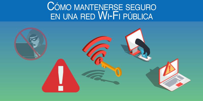 Cómo mantenerse seguro en una red Wi-Fi pública