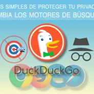 Formas simples de proteger tu privacidad – Cambia los motores de búsqueda